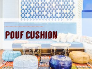 モロッコの「プフ」クッションのススメ!中身や便利な使い方を紹介