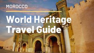 モロッコの世界遺産9ヶ所の一覧と地図を公開!必見の美しい街や城塞